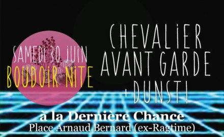 Chevalier Avant Garde + Dunst @ Derniere Chance le 30 juin