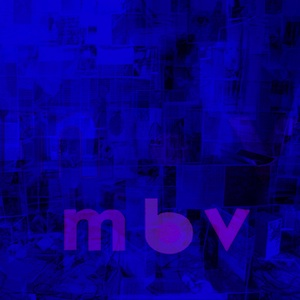 04. My Bloody Valentine - M B V